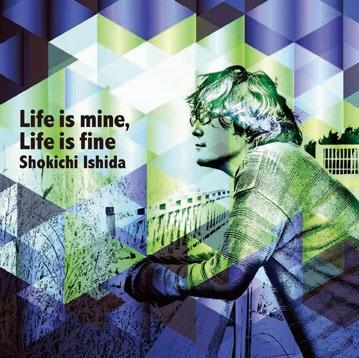New album「Life is mine, Life is fine」
